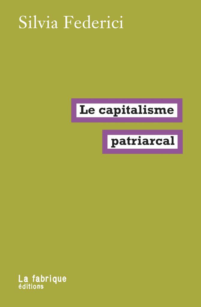 Aux origines du capitalisme patriarcal | Silvia Federici
