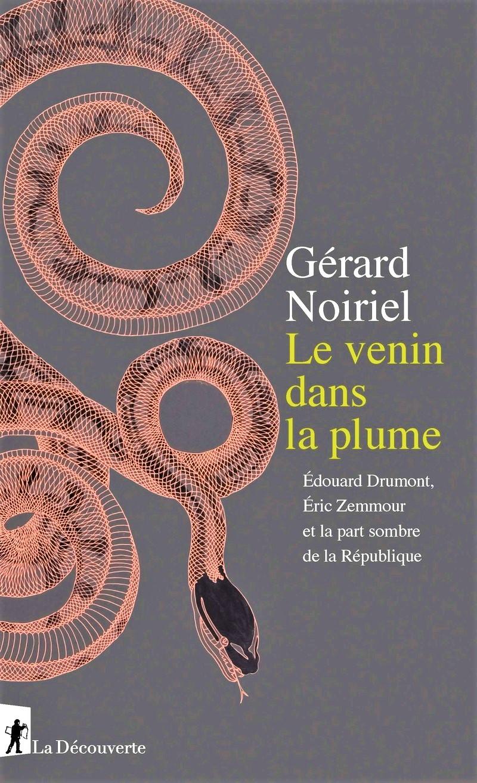 De Drumont à Zemmour, le venin du racisme | Gérard Noiriel