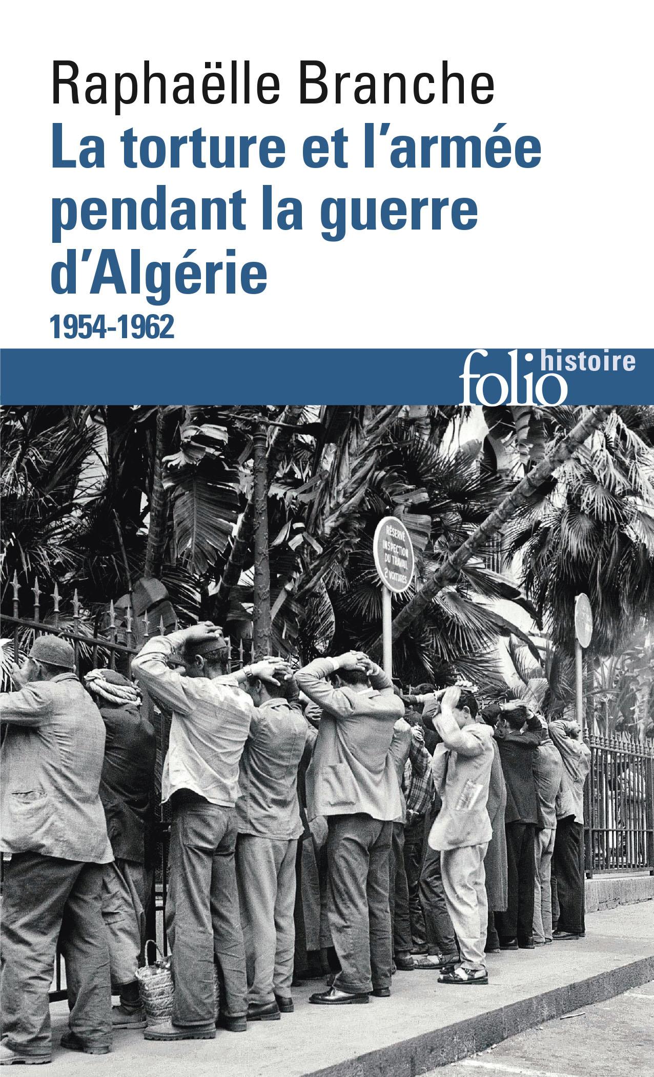 Guerre d'Algérie: torture et exécutions au nom de la France | Raphaëlle Branche