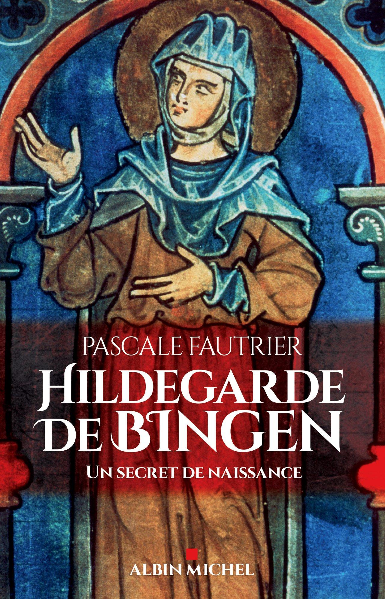 Hildegarde de Bingen, du Moyen Âge au new age. | Pascale Fautrier, Laurence Moulinier-Brogi