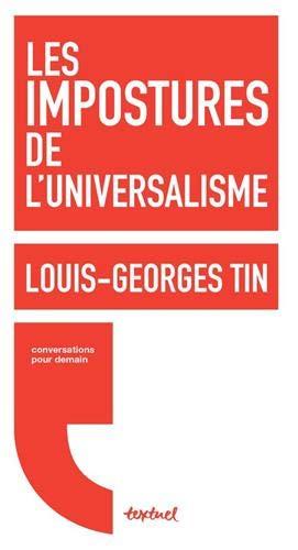 Les impostures de l'universalisme ‒ Louis-Georges Tin